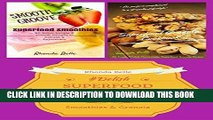 [New] Ebook Superfood Recipe Collection (Smoothies   Homemade Granola): 120 #Delish Recipes Free