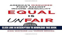 [READ] EBOOK Equal Is Unfair: America s Misguided Fight Against Income Inequality BEST COLLECTION