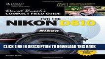 [BOOK] PDF David Busch s Compact Field Guide for the Nikon D810 (David Busch s Digital Photography
