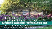 Best Seller The Writer s Garden: How gardens inspired our best-loved authors Free Read