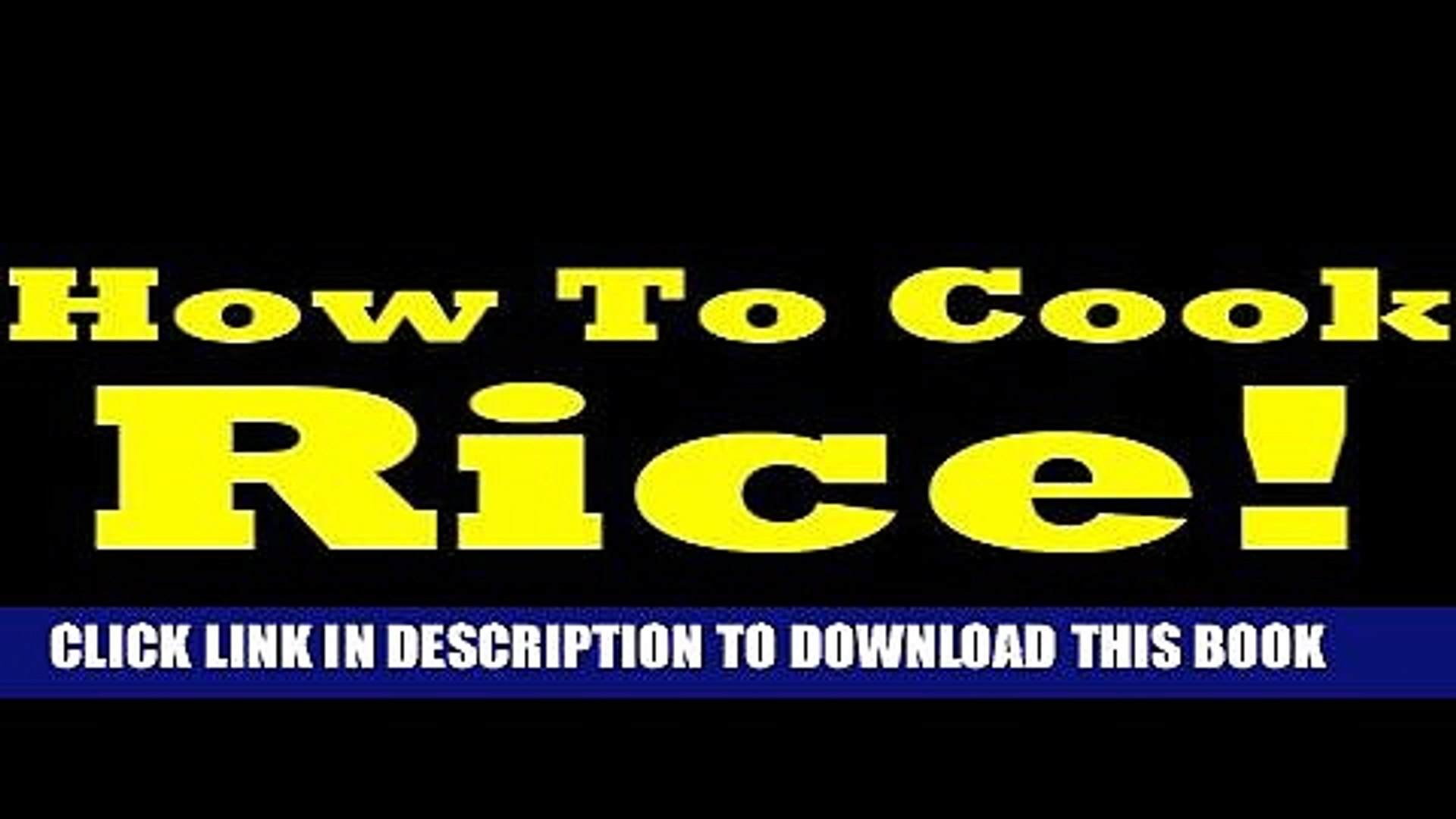 [New] Ebook Cooking Rice - Short Step By Step Rice Cooking Guide! Learn How To Boil Rice And How