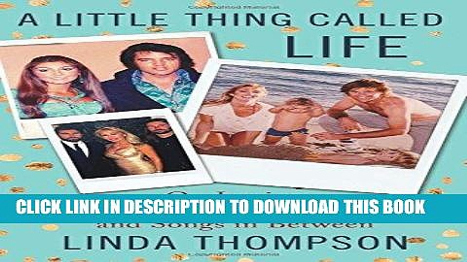 Ebook A Little Thing Called Life: On Loving Elvis Presley, Bruce Jenner, and Songs in Between Free