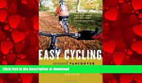 FAVORIT BOOK Easy Cycling Around Vancouver: Fun Day Trips for All Ages READ EBOOK