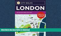 GET PDF  City Walks: London, Revised Edition: 50 Adventures on Foot  GET PDF