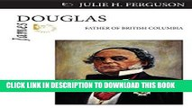 Best Seller James Douglas: Father of British Columbia (Quest Biography) Free Read