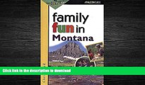 READ THE NEW BOOK Family Fun in Montana (Family Fun Series) READ EBOOK