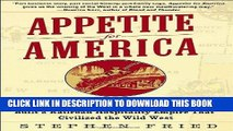 Ebook Appetite for America: How Visionary Businessman Fred Harvey Built a Railroad Hospitality