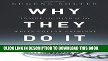 [New] PDF Why They Do It: Inside the Mind of the White-Collar Criminal Free Read