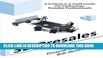 [PDF] 3D Presales: A Critical A-Z Field Guide for Technology Presales Professionals Full Online
