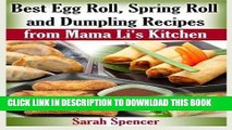 [PDF] Best Egg Roll, Spring Roll and Dumpling Recipes from Mama Li s Kitchen Full Collection