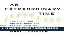 [READ] EBOOK An Extraordinary Time: The End of the Postwar Boom and the Return of the Ordinary