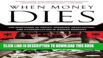 [READ] EBOOK When Money Dies: The Nightmare of Deficit Spending, Devaluation, and Hyperinflation