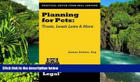 READ FULL  Planning for Pets: Trusts, Leash Laws and More (A Real Life Legal Guide)  READ Ebook