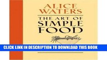 [New] Ebook The Art of Simple Food: Notes, Lessons, and Recipes from a Delicious Revolution