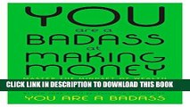 [New] Ebook You Are a Badass at Making Money: Master the Mindset of Wealth Free Read