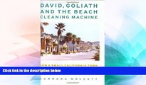 READ FULL  David, Goliath and the Beach Cleaning Machine: How a Small California Town Fought an