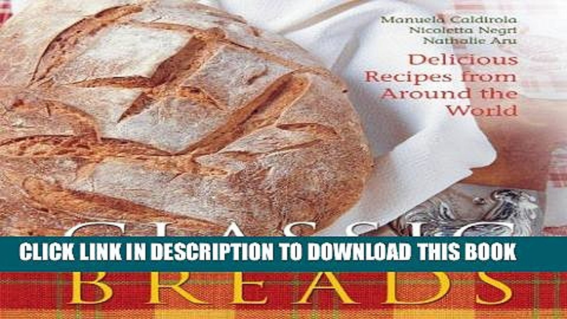 [PDF] Classic Breads: Delicious Recipes from Around the World Popular Online
