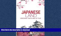 EBOOK ONLINE Japanese Land: Tokyo and Mt Fuji: Discover the Japan History and The main cities