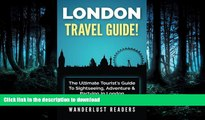 FAVORITE BOOK  LONDON TRAVEL GUIDE: The Ultimate Tourist s Guide To Sightseeing, Adventure
