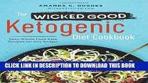 [PDF] The Wicked Good Ketogenic Diet Cookbook: Easy, Whole Food Keto Recipes for Any Budget Full