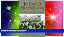 Must Have  The End of Hidden Ireland: Rebellion, Famine, and Emigration  READ Ebook Full Ebook