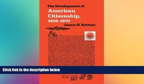 Full [PDF]  Development of American Citizenship, 1608-1870 (Published for the Omohundro Institute