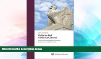 Must Have  Guide to FAR Contract Clauses: Detailed Compliance Information for Government