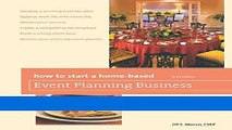 [FREE] EBOOK How to Start a Home-Based Event Planning Business, 3rd (Home-Based Business Series)