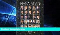 Must Have  Nasa At 50  Interviews With Nasa s Senior Leadership (NASA History)  Premium PDF Online