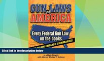 Big Deals  Gun Laws of America: Every Federal Gun Law on the Books!  Full Read Best Seller
