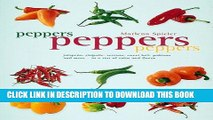 [New] PDF Peppers Peppers Peppers: Jalapeno, chipotle, serrano, sweet bell, poblano and more - in