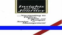 [FREE] EBOOK Insights for the Journey: Navigating to Thrive, Enjoy, and Prosper in Senior