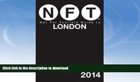 READ BOOK  Not For Tourists Guide to London 2014 (Not for Tourists Guidebook) FULL ONLINE