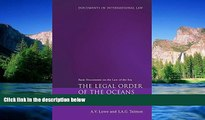 READ FULL  The Legal Order of the Oceans: Basic Documents on the Law of the Sea (Documents in