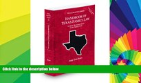 Must Have  Handbook of Texas Family Law, 2009-2010 ed. (Vol. 33, Texas Practice Series)  Premium