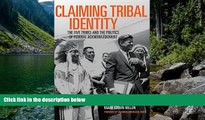 Big Deals  Claiming Tribal Identity: The Five Tribes and the Politics of Federal Acknowledgment