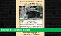 A London War Child Crosses the Ocean (My Very Long Youth, Book 1)