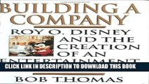 [PDF] Building a Company: Roy O. Disney and the Creation of an Entertainment Empires [Online Books]