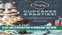 [New] Ebook Trophy Cupcakes and Parties!: Deliciously Fun Party Ideas and Recipes from Seattle s
