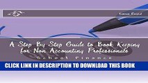 [New] Ebook A Step By Step Guide to Book Keeping for Non Accounting Professionals Free Read