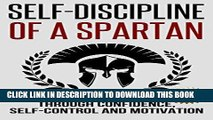 [READ] EBOOK Self-Discipline: Self-Discipline of a Spartan Trough: Confidence, Self-Control and