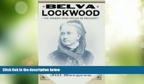 Big Deals  Belva Lockwood: The Woman Who Would Be President  Best Seller Books Most Wanted