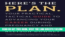 [READ] EBOOK Here s the Plan.: Your Practical, Tactical Guide to Advancing Your Career During