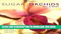 [New] Ebook Sugar Orchids for Cakes (Sugarcraft and Cakes for All Occasions) Free Online