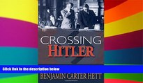 Must Have  Crossing Hitler: The Man Who Put the Nazis on the Witness Stand  Premium PDF Online
