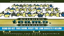 [FREE] EBOOK Building Teams, Building People : Expanding the Fifth Resource Second Edition ONLINE