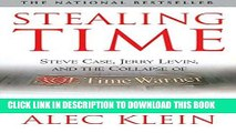 [READ] EBOOK Stealing Time: Steve Case, Jerry Levin, and the Collapse of AOL Time Warner BEST