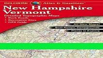 [READ] EBOOK Delorme New Hampshire Vermont Atlas   Gazetteer (Delorme Atlas   Gazetteer) ONLINE