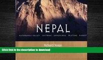 READ THE NEW BOOK Nepal: Kathmandu Valley, Chitwan, Annapurna, Mustang, Ev (General Pictorial)