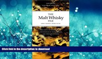 READ BOOK  The Malt Whisky File 3 Ed: The Connoisseur s Guide to Malt Whiskies and Their